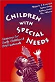 img - for Children With Special Needs: Lessons for Early Childhood Professionals (Early Childhood Education, 82) book / textbook / text book