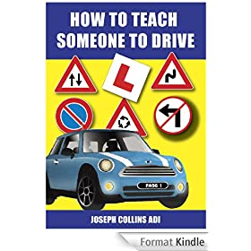 How To Teach Someone To Drive (2012 Edition) (English Edition)