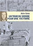 echange, troc Alain Colas - Un tour du monde pour une victoire