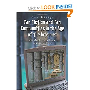 Fan Fiction and Fan Communities in the Age of the Internet: New Essays by Karen Hellekson and Kristina Busse