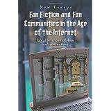 Fan Fiction and Fan Communities in the Age of the Internet: New Essays ~ Karen Hellekson
