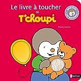 """Afficher """"Le Livre à toucher de T'choupi"""""""