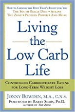 Living the Low Carb Life: Controlled Carbohydrate Eating For Long-Term Weight Loss