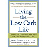 Living the Low Carb Life: Controlled Carbohydrate Eating for Long-Term Weight Loss ~ Jonny Bowden