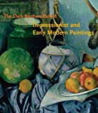 The Clark Brothers Collect: Impressionist and Early Modern Paintings (Clark Art Institute) (0300116195) by Michael Conforti