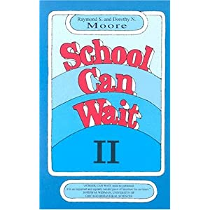 School Can Wait by Raymond and Dorothy Moore
