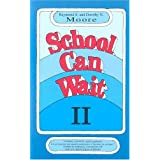 School Can Wait ~ Raymond S. Moore
