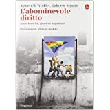 L&#39;abominevole diritto. Gay e lesbiche, giudici e legislatoridi Rodot Stefano