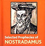 The Selected Prophecies of Nostradamus (Book Blocks) (1904633226) by Nostradamus