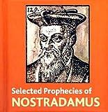 The Selected Prophecies of Nostradamus (Book Blocks) (1904633226) by Nostradamus