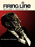 "Firing Line with William F. Buckley Jr. ""The Implications of Watergate"""