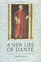 A New Life Of Dante (EUROPEAN LITERATURE)