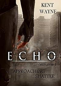 Echo Volume 1: Approaching Shatter by Kent Wayne ebook deal