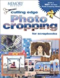 Memory Makers Cutting Edge Photo Cropping for Scrapbooks: Bk. 2