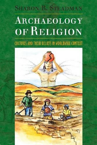 ARCHAEOLOGY OF RELIGION: CULTURES AND THEIR BELIEFS IN...