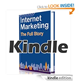 Internet Marketing: The Full Story