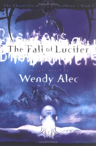 The Fall of Lucifer (Chronicles of Brothers), Wendy Alec