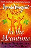 A Review of In the Meantime: Finding Yourself and the Love You WantbyBookclubb1