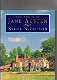 The World of Jane Austen: Her Houses in Fact and Fiction