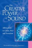 The Creative Power Of Sound: Affirmations To Create, Heal And Transform (Pocket Guide to Practical Spirituality)