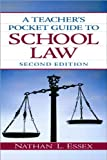 Teacher's Pocket Guide to School Law (text only) 2nd(Second) edition by N. L. Essex