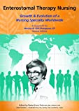 img - for Enterostomal Therapy Nursing: Growth & Evolution of a Nursing Specialty Worldwide : A Festschrift for Norma N. Gill-Thompson book / textbook / text book