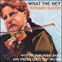 Kalish, Howard - What the Hey [Audio CD]<br>$457.00