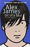 Alex James Bit Of A Blur: The Autobiography
