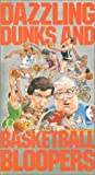 Dazzling Dunks & Basketball Bloopers [VHS]