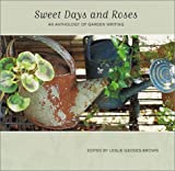 Sweet Days and Roses: An Anthology of Garden Writing (1841724076) by Kenyon, J. P.