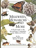 img - for Milkweed, Monarchs and More: A Field Guide to the Invertebrate Community in the Milkweed Patch book / textbook / text book