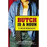Butch Is a Noun ~ S. Bear Bergman