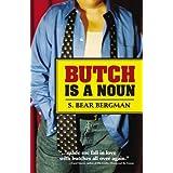 Butch Is a Nounby S. Bear Bergman