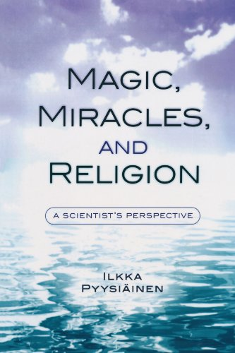 Magic, Miracles, and Religion: A Scientist's Perspective (Cognitive Science of Religion)