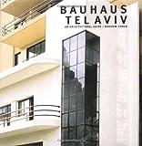 Bauhaus Tel Aviv: An Architectural Guide