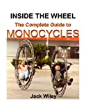 Inside the Wheel: The Complete Guide to Monocycles