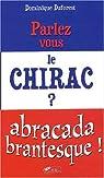 Parlez-vous le Chirac ? par Duforest