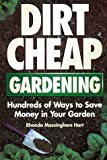 img - for Dirt-Cheap Gardening: Hundreds of Ways to Save Money in Your Garden book / textbook / text book