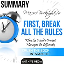 Marcus Buckingham's First Break All the Rules: What the World's Greatest Managers Do Differently Summary Audiobook by  Ant Hive Media Narrated by Michael Piotrasch