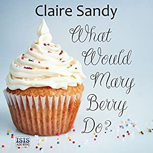 What Would Mary Berry Do? Audiobook
