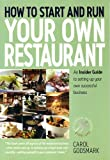 How To Start & Run Own Restaurant: An Insider Guide to Setting Up Your Own Successful Business (Small Business Start-Ups)