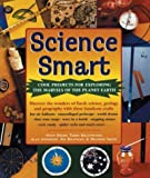 Science Smart: Cool Projects for Exploring The Marvels of the Planet Earth (140271436X) by Diehn, Gwen