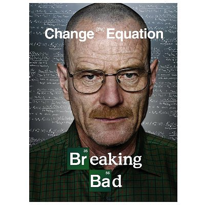 Breaking Bad Bryan Cranston Change the Equation TV Poster Print - 11x17