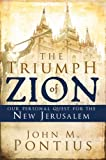 The Triumph of Zion-our Personal Quest for the New Jerusalem