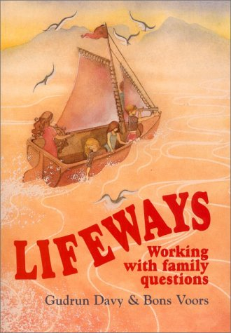 Lifeways: Working with Family Questions (Holistic Parenting and Child Health)