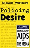 img - for Policing Desire: Pornography, AIDS and the Media (Media and Society) book / textbook / text book