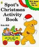 Spot's Christmas Activity Book (Spot books) (014055677X) by Hill, Eric