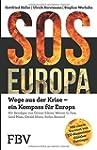 SOS Europa: Wege aus der Krise - Ein...