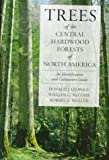 img - for Trees of the Central Hardwood Forests of North America: An Identification and Cultivation Guide book / textbook / text book