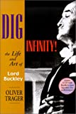 img - for Dig Infinity!: The Life and Art of Lord Buckley book / textbook / text book
